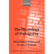 The Phonology of Portuguese by Maria Helena Mateus