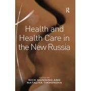 Health and Health Care in the New Russia by Nataliya Tikhonova