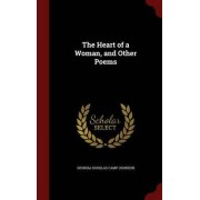 The Heart of a Woman, and Other Poems by Georgia Douglas Camp Johnson