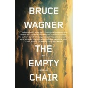 The Empty Chair by Bruce Wagner