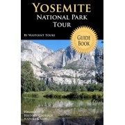 Yosemite National Park Tour Guide Book by Waypoint Tours