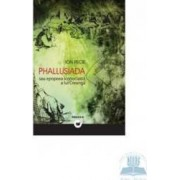 Phallusiada sau epopeea iconoclasa a lui Ion Creanga - Ion Pecie