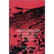 Acharnians, Lysistrata, Clouds by Aristophanes