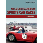 Mid-Atlantic American Sports Car Races 1953-1962 by Terry O'Neil