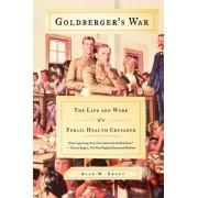 Goldberger's War by Alan M Kraut