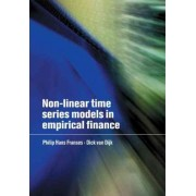 Non-Linear Time Series Models in Empirical Finance by Philip Hans Franses