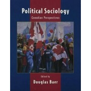 Political Sociology: Canadian Perspectives by Douglas Baer