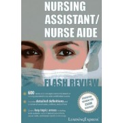 Nursing Assistant/Nurse Aide Flash Review by Learningexpress LLC