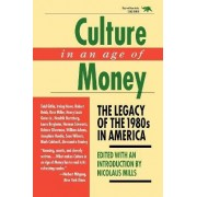 Culture in an Age of Money by Nicolaus Mills