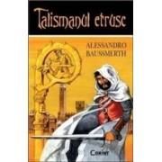 Talismanul etrusc - Alessandro Baussmerth