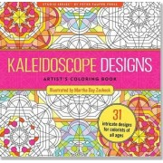 Kaleidoscope Designs Artist's Colouring Book (31 Stress-Relieving Designs) by Joy Ting