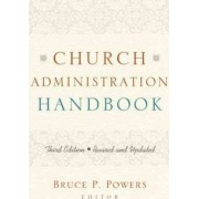 Church Administration Handbook by Bruce P Powers