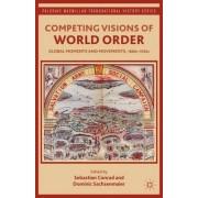Competing Visions of World Order by Sebastian Conrad