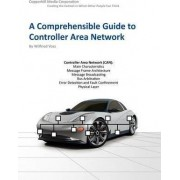 A Comprehensible Guide to Controller Area Network by Wilfried Voss