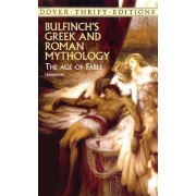 Bulfinch's Greek and Roman Mythology by Thomas Bulfinch