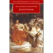 The Oxford Shakespeare: Julius Caesar by William Shakespeare