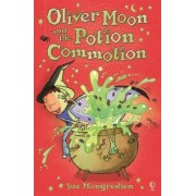 Oliver Moon and the Potion Commotion by Sue Mongredien