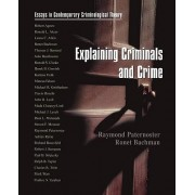 Explaining Criminals and Crime by Raymond Paternoster