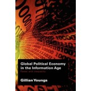Global Political Economy in the Information Age by Gillian Youngs