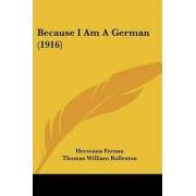 Because I Am a German (1916) by Hermann Fernau