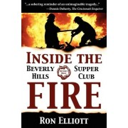 Inside the Beverly Hills Supper Club Fire by Ron Elliott