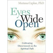 Eyes Wide Open by Mariana Caplan