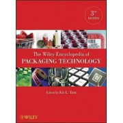 The Wiley Encyclopedia of Packaging Technology by Kit L. Yam