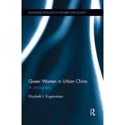 Queer Women in Urban China by Elisabeth L. Engebretsen