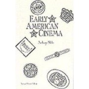 Early American Cinema by Anthony Slide