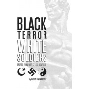 Black Terror White Soldiers by Independent Consultant and Visiting Professor at the Center for Molecular Design David Livingstone