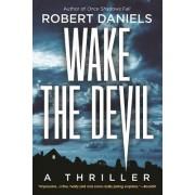 Wake the Devil: A Thriller