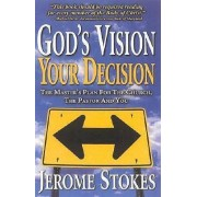 God's Vision, Your Decision by Jerome Stokes