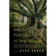 The Ethics and Politics of Immigration by Alex Sager