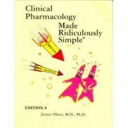 Clinical Pharmacology Made Ridiculously Simple by James M Olson