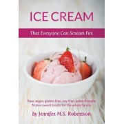 Ice Cream That Everyone Can Scream for by Jennifer M S Robertson