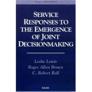 Service Responses to the Emergence of Joint Decisionmaking by Leslie Lewis