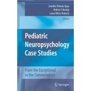 Pediatric Neuropsychology Case Studies by Jennifer A.N. Apps