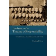 Levinas and the Trauma of Responsibility: The Ethical Significance of Time