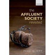 The Affluent Society Revisited by Mike Berry