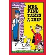 Mrs. Pine Takes a Trip by Leonard P Kessler