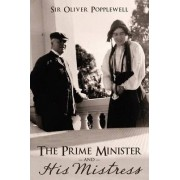 The Prime Minister and His Mistress by Sir Oliver Popplewell