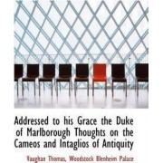 Addressed to His Grace the Duke of Marlborough Thoughts on the Cameos and Intaglios of Antiquity by Vaughan Thomas