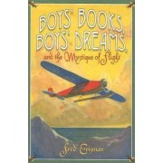 Boys' Books, Boys' Dreams, and the Mystique of Flight by Fred Erisman