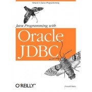 Java Programming with Oracle JDBC by Donald Bales