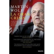 La gran crisis: cambios y consecuencias by Martin Wolf