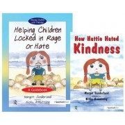Helping Children Locked in Rage or Hate & How Hattie Hated Kindness by Margot Sunderland