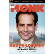 Mr. Monk and Philosophy by D. E. Wittkower
