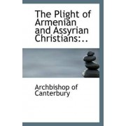 The Plight of Armenian and Assyrian Christians by Archbishop Of Canterbury