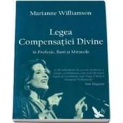 Legea Compensatiei Divine - Marianne Williamson