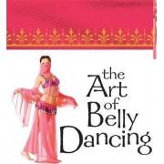 The Art of Belly Dancing (Mega Mini Kit) by Jennifer Worick